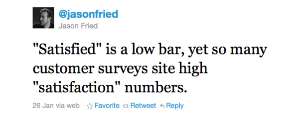 Tweet from Jason Fried: Are you satisfied?